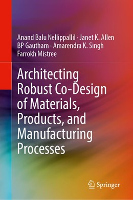 Abbildung von Nellippallil / Allen / Gautham | Architecting Robust Co-Design of Materials, Products, and Manufacturing Processes | 1st ed. 2020 | 2020