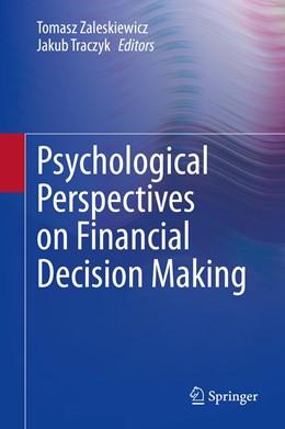 Abbildung von Zaleskiewicz / Traczyk | Psychological Perspectives on Financial Decision Making | 1st ed. 2020 | 2020