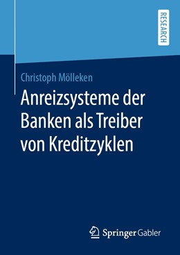 Abbildung von Mölleken | Anreizsysteme der Banken als Treiber von Kreditzyklen | 2020