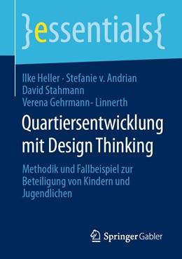 Abbildung von Heller / von Andrian | Quartiersentwicklung mit Design Thinking | 1. Auflage | 2020 | beck-shop.de
