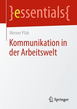 Abbildung von Pfab | Kommunikation in der Arbeitswelt | 1. Auflage | 2020 | beck-shop.de