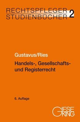 Abbildung von Gustavus / Ries | Handels-, Gesellschafts- und Registerrecht | 6. Auflage | 2020 | 2 | beck-shop.de