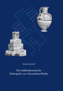 Abbildung von Rummel / Schmidt | Die frühhellenistische Nekropole von Alexandria-Shatby | 2020 | 17