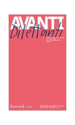 Abbildung von Avanti Dilettanti - Professionalisierung im Feld der zeitgenössischen Kunst | 1. Auflage | 2020