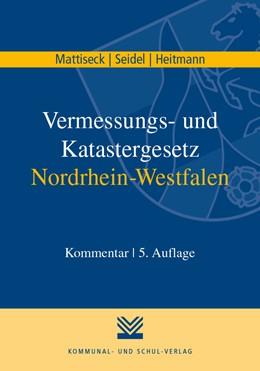 Abbildung von Mattiseck / Seidel / Heitmann | Vermessungs- und Katastergesetz Nordrhein-Westfalen | 5. Auflage | 2020