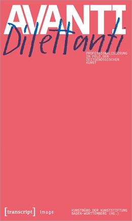 Abbildung von Avanti Dilettanti - Professionalisierung im Feld der zeitgenössischen Kunst | 2020