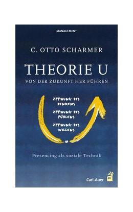Abbildung von Scharmer | Theorie U - Von der Zukunft her führen | 5., vollständig überarbeitete und erweiterte | 2020 | Presencing als soziale Technik