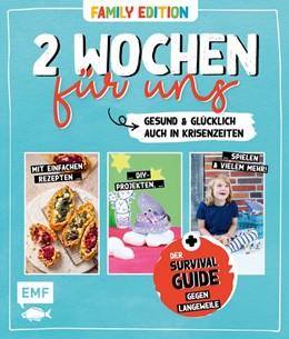 Abbildung von 2 Wochen für uns - Gesund und kreativ zuhause (Family Edition) | 2020 | Der Survival-Guide gegen Langw...