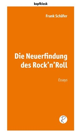 Abbildung von Schäfer   Die Neuerfindung des Rock'n'Roll   2020   Essays