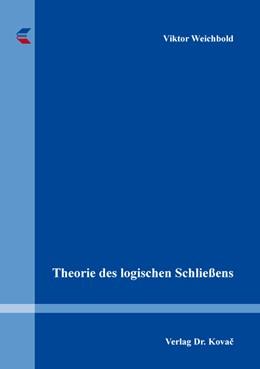Abbildung von Weichbold | Theorie des logischen Schließens | 1. Auflage | 2020 | 161 | beck-shop.de