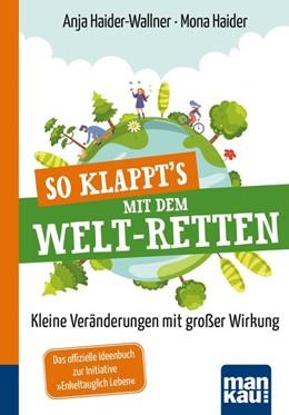 Abbildung von Haider-Wallner / Haider   So klappt's mit dem Welt-Retten: Kompakt-Ratgeber   1. Auflage   2020   beck-shop.de