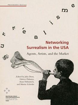 Abbildung von Drost / Flahutez | Networking Surrealism in the USA | 1. Auflage | 2020 | beck-shop.de
