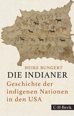 Abbildung von Bungert, Heike   Die Indianer   1. Auflage   2020   1855   beck-shop.de