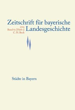 Abbildung von Zeitschrift für bayerische Landesgeschichte Band 82 Heft 1/2019   1. Auflage   2020   beck-shop.de