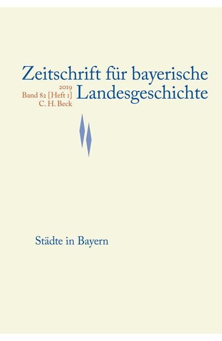 Cover: , Zeitschrift für bayerische Landesgeschichte Band 82 Heft 1/2019