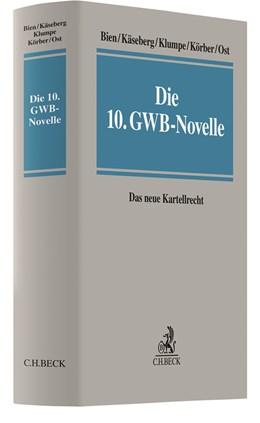 Abbildung von Bien / Käseberg   Die 10. GWB-Novelle   1. Auflage   2021   beck-shop.de