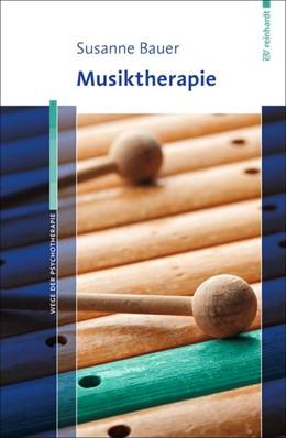 Abbildung von Bauer | Musiktherapie | 1. Auflage | 2018 | beck-shop.de