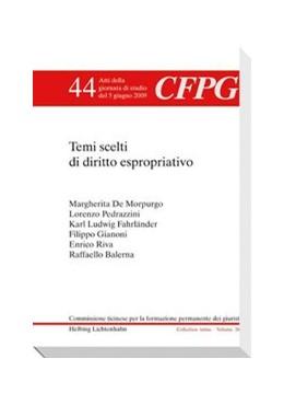 Abbildung von Gianoni / Campello | Temi scelti di diritto espropriativo | 2010 | Atti della giornata di studio ... | Volume 44