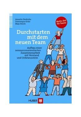 Abbildung von Diedrichs / Krüsi / Storch | Durchstarten mit dem neuen Team | 2021 | Aufbau einer ressourcenorienti...
