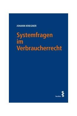 Abbildung von Kriegner | Systemfragen im Verbraucherrecht | 1. Auflage | 2020 | beck-shop.de