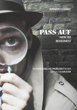 Abbildung von Wiegand | Pass auf wem Du begegnest | 2020 | Entschlüsselung problematische...