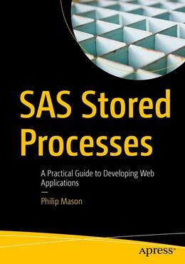 Abbildung von Mason | SAS Stored Processes | 1st ed. | 2020 | A Practical Guide to Developin...