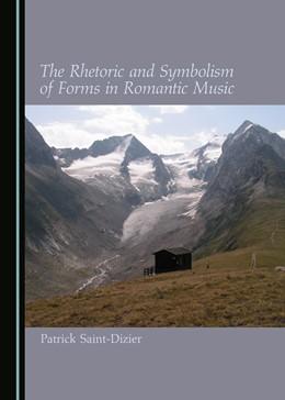 Abbildung von Saint-Dizier | The Rhetoric and Symbolism of Forms in Romantic Music | 2020
