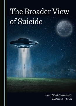 Abbildung von Shahtahmasebi / Omar   A Broader View of Suicide   1. Auflage   2020   beck-shop.de