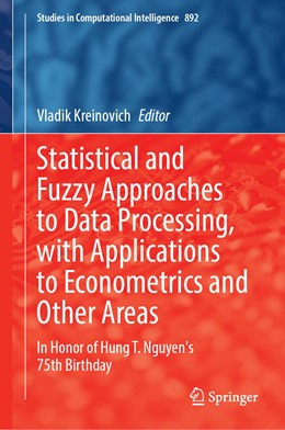 Abbildung von Kreinovich | Statistical and Fuzzy Approaches to Data Processing, with Applications to Econometrics and Other Areas | 1st ed. 2021 | 2020 | In Honor of Hung T. Nguyen's 7... | 892