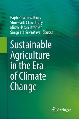 Abbildung von Roychowdhury / Choudhury / Hasanuzzaman / Srivastava | Sustainable Agriculture in the Era of Climate Change | 1st ed. 2020 | 2020