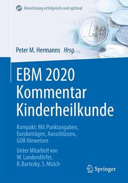Abbildung von Hermanns   EBM 2020 Kommentar Kinderheilkunde   2020   Kompakt: Mit Punktangaben, Eur...
