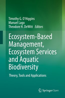 Abbildung von O'Higgins / Lago / DeWitt | Ecosystem-Based Management, Ecosystem Services and Aquatic Biodiversity | 1st ed. 2020 | 2020 | Theory, Tools and Applications