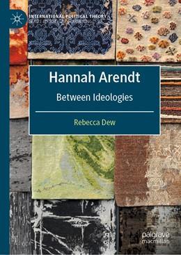 Abbildung von Dew | Hannah Arendt | 1st ed. 2020 | 2020 | Between Ideologies