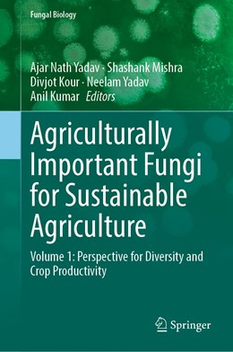 Abbildung von Yadav / Mishra / Kour / Kumar | Agriculturally Important Fungi for Sustainable Agriculture | 1st ed. 2020 | 2020 | Volume 1: Perspective for Dive...
