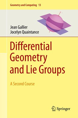 Abbildung von Gallier / Quaintance | Differential Geometry and Lie Groups | 1st ed. 2020 | 2020 | A Second Course | 13