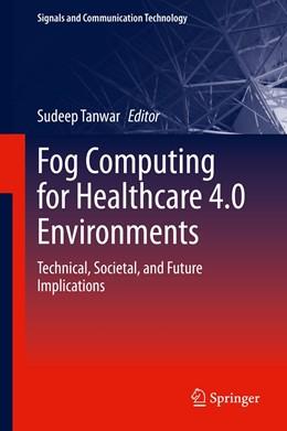 Abbildung von Tanwar   Fog Computing for Healthcare 4.0 Environments   1st ed. 2021   2020   Technical, Societal, and Futur...