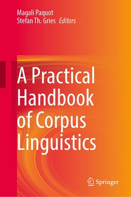 Abbildung von Paquot / Gries | A Practical Handbook of Corpus Linguistics | 1. Auflage | 2021 | beck-shop.de