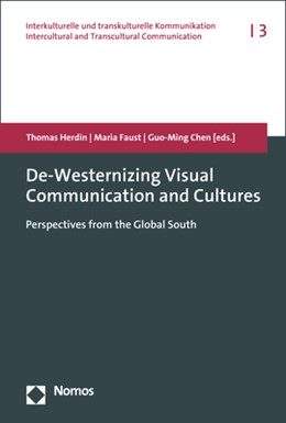 Abbildung von Herdin / Faust / Chen | De-Westernizing Visual Communication and Cultures | 2020 | Perspectives from the Global S...