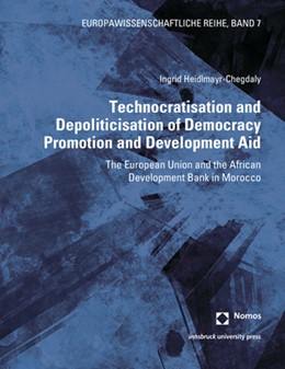 Abbildung von Heidlmayr-Chegdaly | Technocratisation and Depoliticisation of Democracy Promotion and Development Aid | 1. Auflage | 2020 | beck-shop.de