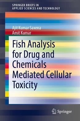 Abbildung von Saxena / Kumar | Fish Analysis for Drug and Chemicals Mediated Cellular Toxicity | 1st ed. 2020 | 2020