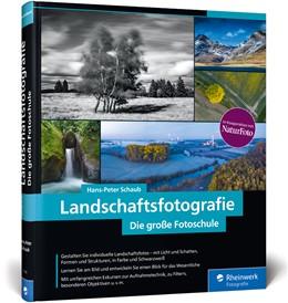 Abbildung von Schaub | Landschaftsfotografie | 2020 | Die große Fotoschule - Für Ein...