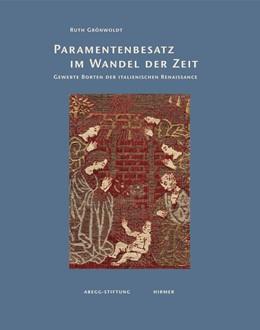 Abbildung von Grönwoldt | Paramentenbesatz im Wandel der Zeit | 2013 | Gewebte Borten der Italienisch...