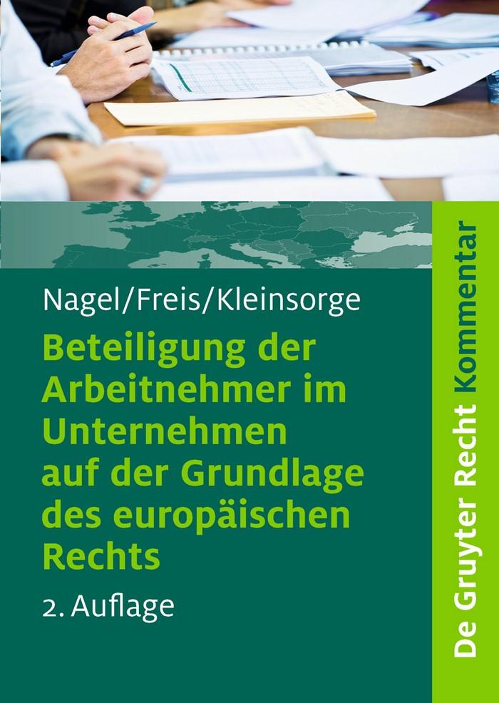 Abbildung von Nagel / Freis / Kleinsorge | Beteiligung der Arbeitnehmer im Unternehmen auf der Grundlage des europäischen Rechts | 2., neubearbeitete Auflage | 2010