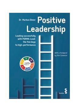 Abbildung von Ebner | Positive Leadership | 1. Auflage | 2020 | beck-shop.de