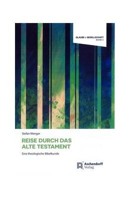 Abbildung von Wenger | Reise durch das Alte Testament | 1. Auflage | 2020 | 9 | beck-shop.de