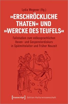 Abbildung von Wegener | »Erschröckliche Thaten« und »Wercke des Teufels« | 1. Auflage | 2020 | 216 | beck-shop.de