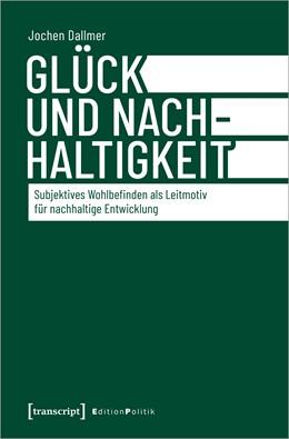 Abbildung von Dallmer | Glück und Nachhaltigkeit | 1. Auflage | 2020 | 97 | beck-shop.de