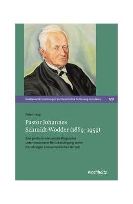 Abbildung von Hopp | Pastor Johannes Schmidt-Wodder (1869-1959) | 2020 | Eine politisch-historische Bio...