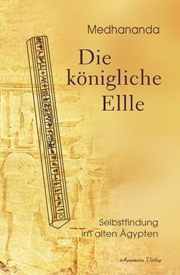 Abbildung von Medhananda | Die königliche Elle | 2020 | Selbstfindung im alten Ägypten