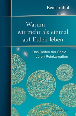 Abbildung von Imhof | Warum wir mehr als einmal auf Erden leben | 1. Auflage | 2020 | beck-shop.de